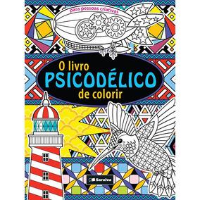O Livro Psicodélico De Colorir