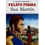 San Martin - La Historieta Argentina - Felipe Pigna