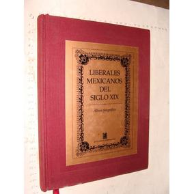 Libro Liberales Mexicanos Del Siglo Xix , Album Fotografico