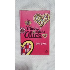 Livro Minha Vizinha Alice Judi Curtin