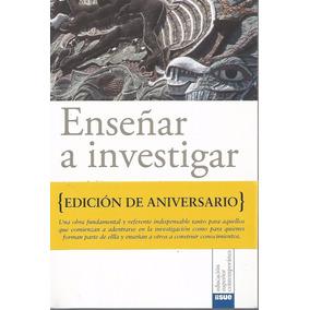 Enseñar A Investigar - Ricardo Sánchez Puentes [lea]