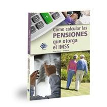 Tax Co´mo Calcular Las Pensiones Que Otorga El Imss
