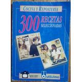 Cocina Y Reposteria 300 Recetas Seleccionadas Utilisima