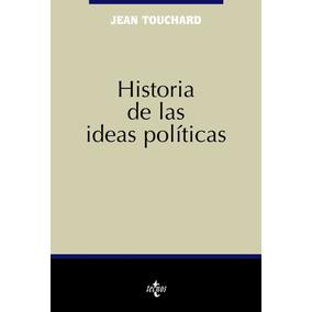 Historia De Las Ideas Politicas - Jean Touchard - Tecnos