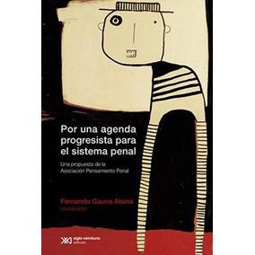 Por Una Agenda Progresista Para El Sistema Penal Gauna Alsi