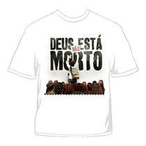Camiseta Deus Não Está Morto Moda Gospel Revenda God Not