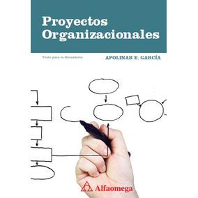 Libro Proyectos Organizacionales García Apolinar Alfaomega