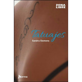 Tatuajes Sandra Siemens Zona Libre Norma