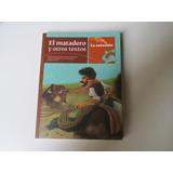 Libro El Matadero Y Otros Textos - La Estación