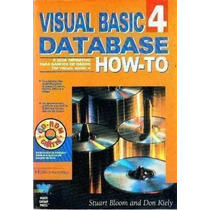 Visual Basic 4 Database Howto Stuart Bloom E Don Kiely