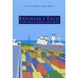 Exportar É Fácil - Um Roteiro Seguro P/ Pequenas E Médias