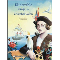 Increible Viaje De Cristobal Colon, El (tapa Dura)