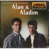 Cd Alan E Aladim - Raízes Sertanejas - Novo***
