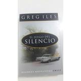 El Juego Del Silencio. Greg Iles. Emece. Novela Best Seller