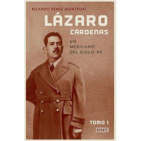 Libro Lázaro Cárdenas: Un Mexicano Del Siglo Xx - Nuevo