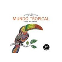 Mundo Tropical: Libro Para Colorear: Arte-terapia (en Papel