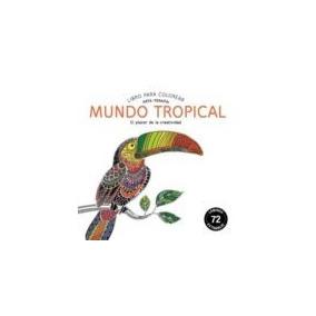 Mundo Tropical: Libro Para Colorear: Arte-terapia (en Papel