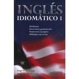 Ingles Idiomatico 1.