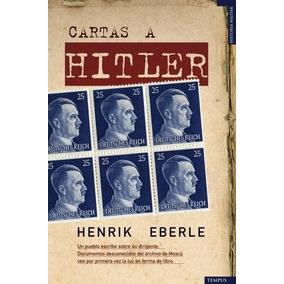 Cartas A Hitler (en Papel) Henrik Eberle , 2009 Tempus