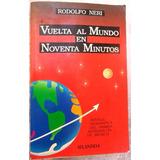 Vuelta Al Mundo En Noventa Minutos, Neri Vela