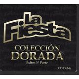 La Fiesta Coleccion Dorada Exitos 3era Parte Cd Doble