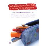 Livro - Português No Ensino Médio E Formação Do Professor