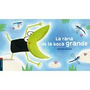 La Rana De La Boca Grande - Colección Luciérnaga