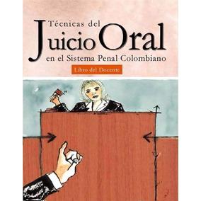 Libro: Tecnicas Del Juicio Oral En El Sistema Penal... - Pdf