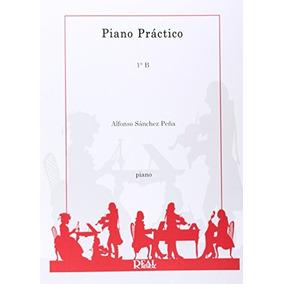 Piano Práctico, 1°b Alfonso Sánchez Peña Envío Gratis
