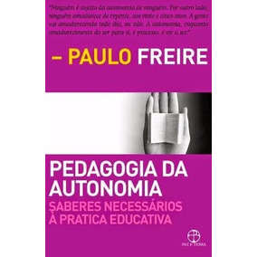 Livro Pedagogia Da Autonomia - De Paulo Freire