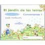 El Jardín De Las Letras. Consonantes 1. Educación Infantil