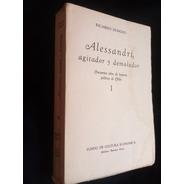 Alessandri, Agitador Y Demoledor. 1.ricardo Donoso.