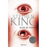 Ojos De Fuego - Stephen King - Best Seller Libro Nuevo
