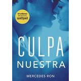 Culpa Nuestra - Culpables 3 - Mercedes Ron - Montena - Libro