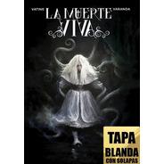 La Muerte Viva / Novela Gráfica De Terror Y Ciencia Ficción