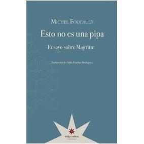 Esto No Es Una Pipa: Ensayo Sobre Magritte - Foucault