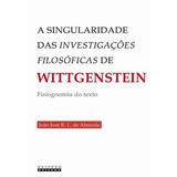 Singularidade Das Investigaçoes Filosoficas De Wittgenstein