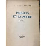 Perfiles En La Noche. Jacinto Moreno. Dedicado.