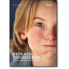 Retrato Espontâneo: Capture A Emoção E Crie Imagens Verdadei