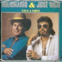 Cd Milionário E José Rico - Viva A Vida - Vol. 18 - Novo***