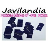 10 Unidades De Celda Solar 0.5v - 450ma - 52mm X 26mm