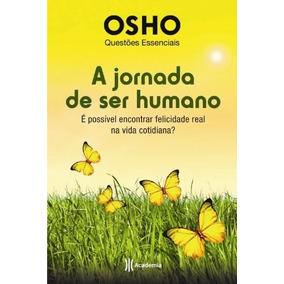 Livro: A Jornada De Ser Humano - Osho Questões Essências