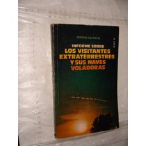 Libro Informe Sobre Los Visitantes Extraterrestres Y Sus Nav