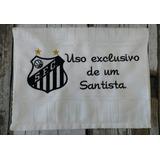 Toalha, Times, Santos Futebol - Uso Exclusivo De Um Santista