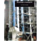Libro: Museologia Y Museografia - L. Alonso Fernandez - Pdf