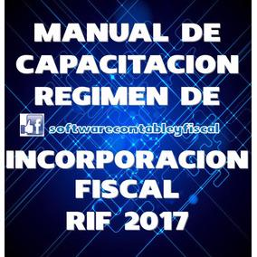 Manual De Capacitacion Regimen Incorporacion Fiscal Rif 2017