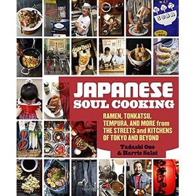 Cocina De Alma Japonesa Ramen, Tonkatsu, Tempura Y Más De L