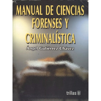 Manual De Ciencias Forenses Y Criminalística.