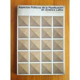 Aspectos Políticos De Planificación América Latina - Kaplan