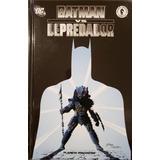 Batman Vs. Depredador (planeta De Agostini)